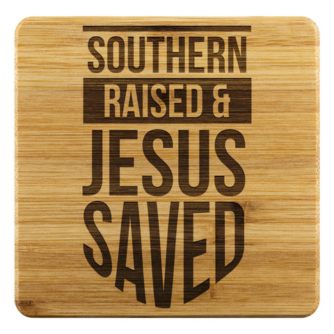 Southern Raised & Jesus Saved Cute Funny Drink Coasters Set Christian Gifts Idea-Coasters-Bamboo Coaster - 4pc-JoyHip.Com