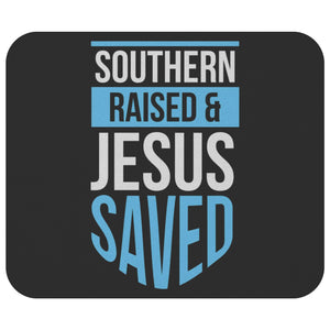 Southern Raised & Jesus Saved Mouse Pad Unique Christian Gifts Ideas Religious-Mousepads-Black-JoyHip.Com