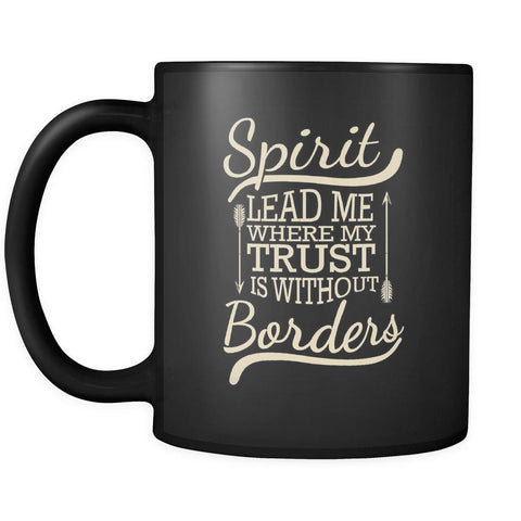 Spirit Lead Me Where My Trust Is Without Borders Christian Black Mug-Drinkware-Christian Religious Gifts Black 11oz Coffee Mug-JoyHip.Com