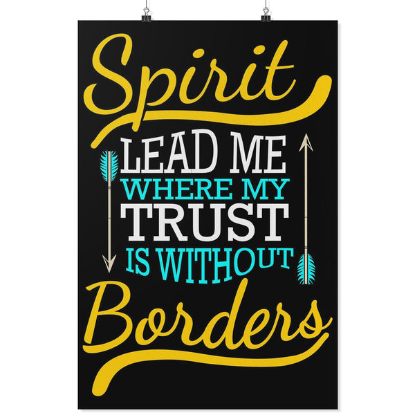 Spirit Lead Me Where My Trust Is Without Borders Christian Poster Wall Art Room-Posters 2-24x36-JoyHip.Com