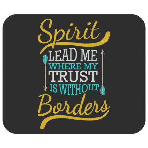 Spirit Lead Me Where My Trust Is Without Borders Mouse Pad Unique Christian Gift-Mousepads-Black-JoyHip.Com