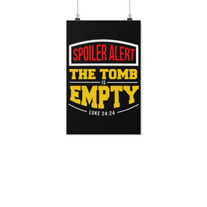 Spoiler Alert The Tomb Is Empty Luke 24:24 Christian Poster Wall Art Room Decor-Posters 2-11x17-JoyHip.Com