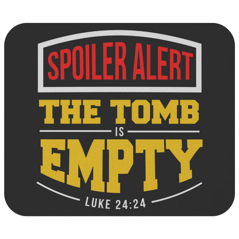 Spoiler Alert The Tomb Is Empty Luke 24:24 Mouse Pad Unique Christian Gift Ideas-Mousepads-Black-JoyHip.Com