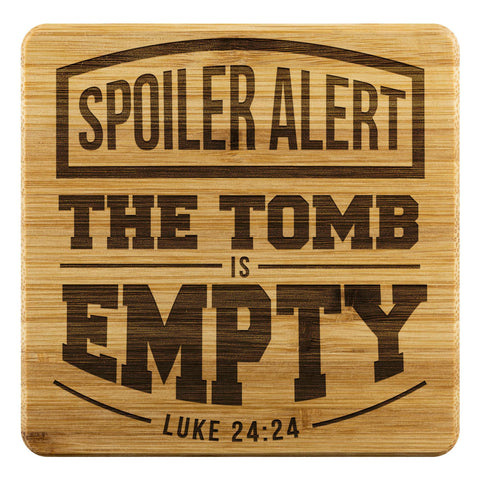 Spoiler Alert The Tomb Is Empty Luke24:24 Funny Drink Coaster Set Christian Gift-Coasters-Bamboo Coaster - 4pc-JoyHip.Com