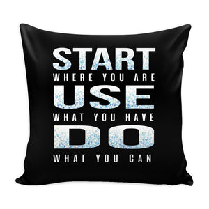 Start Where You Are Use What You Have Do What You Can Inspirational Motivational Quotes Decorative Throw Pillow Cases Cover(9 Colors)-Pillows-Black-JoyHip.Com