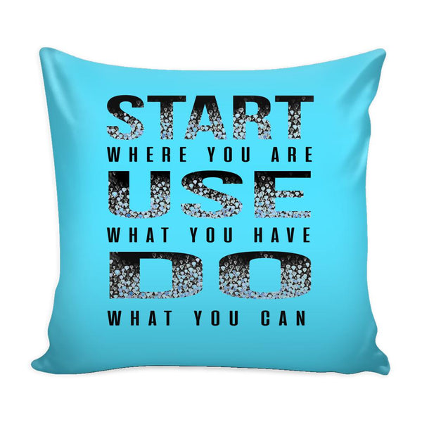 Start Where You Are Use What You Have Do What You Can Inspirational Motivational Quotes Decorative Throw Pillow Cases Cover(9 Colors)-Pillows-Cyan-JoyHip.Com