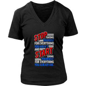 Stop Hating Yourself Start Loving Yourself Already Positive Gift VNeck TShirt-T-shirt-District Womens V-Neck-Black-JoyHip.Com