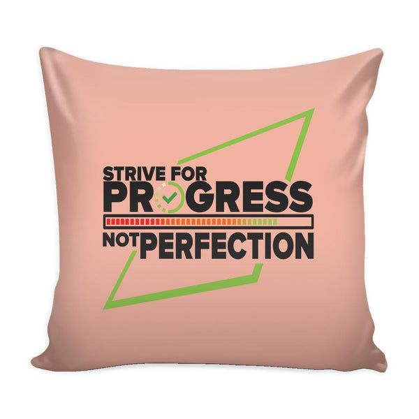 Strive For Progress Not Perfection Inspirational Motivational Quotes Decorative Throw Pillow Cases Cover(9 Colors)-Pillows-Peach-JoyHip.Com