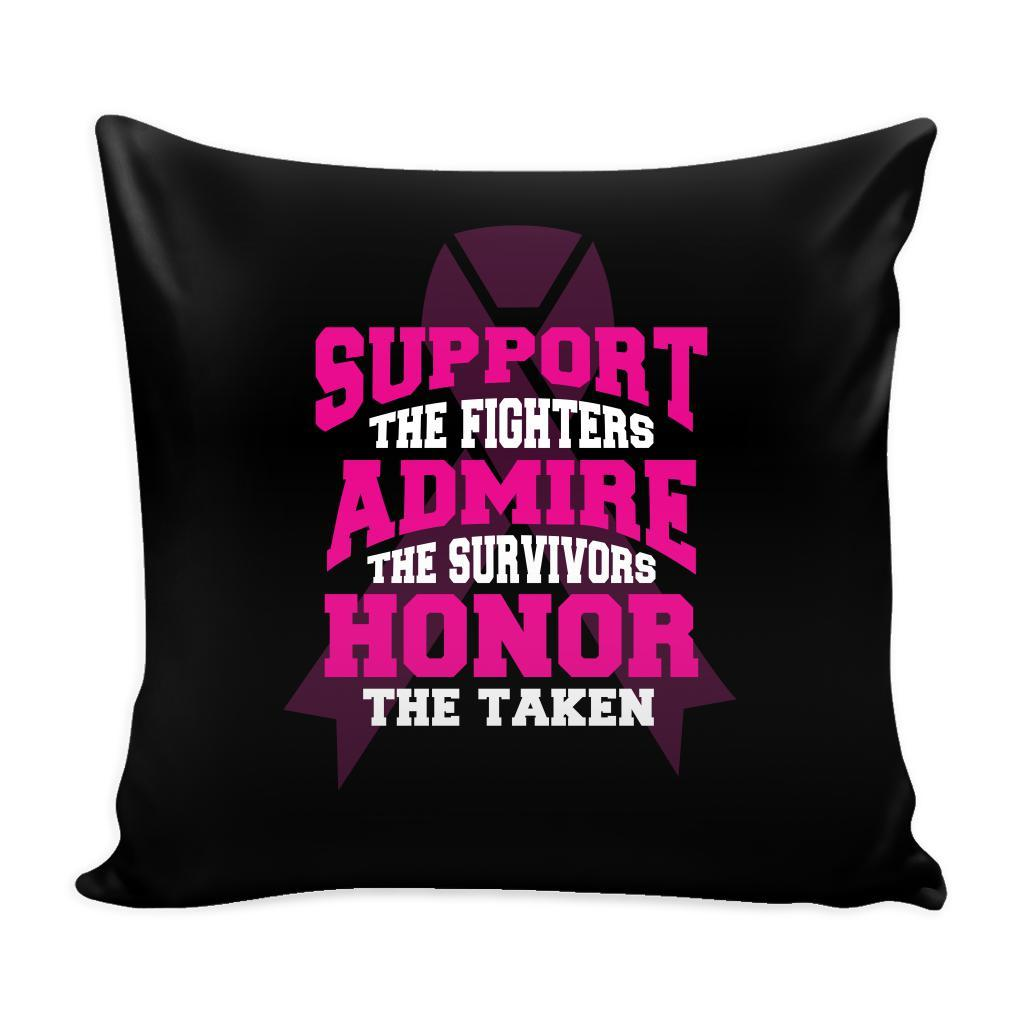 Support The Fighters Admire The Survivors Honor The Taken V2 Cool Awesome Unique Breast Cancer Awareness Pink Ribbon Decorative Throw Pillow Cases Cover(9 Colors)-Pillows-Black-JoyHip.Com