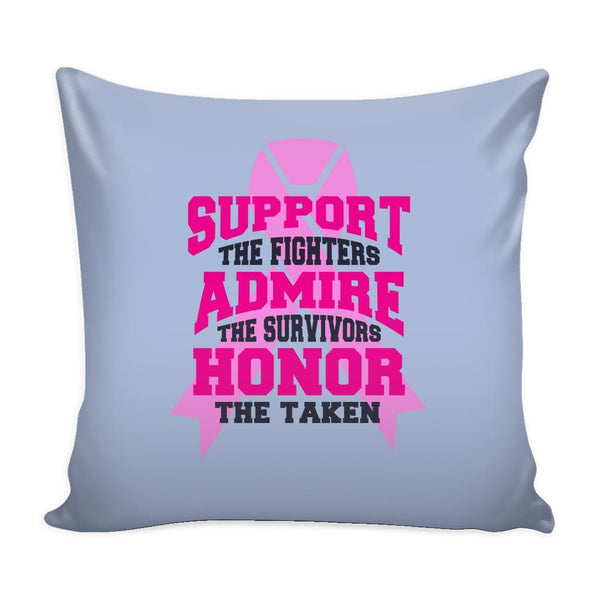 Support The Fighters Admire The Survivors Honor The Taken V2 Cool Awesome Unique Breast Cancer Awareness Pink Ribbon Decorative Throw Pillow Cases Cover(9 Colors)-Pillows-Grey-JoyHip.Com