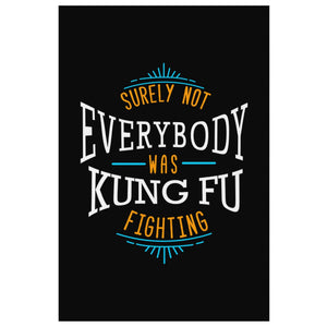 Surely Not Everybody Was Kung Fu Fighting Canvas Wall Art Room Decor Funny Gifts-Canvas Wall Art 2-8 x 12-JoyHip.Com