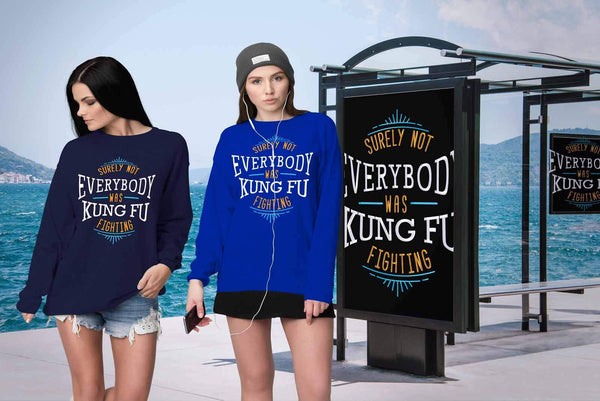 Surely Not Everybody Was Kung Fu Fighting Funny Gag Humor Gift Ideas Sweater-T-shirt-JoyHip.Com
