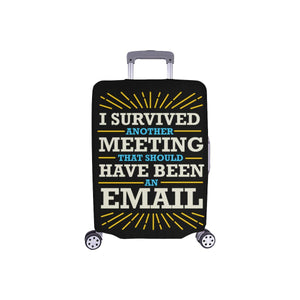 Survived Another Meeting That Should Been An Email Funny Travel Luggage Cover-S-Black-JoyHip.Com