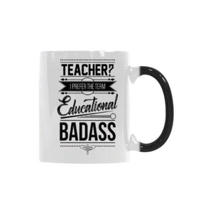 Teacher? I Prefer The Term Educational Badass Teacher Color Changing/Morphing 11oz Coffee Mug-Morphing Mug-One Size-JoyHip.Com