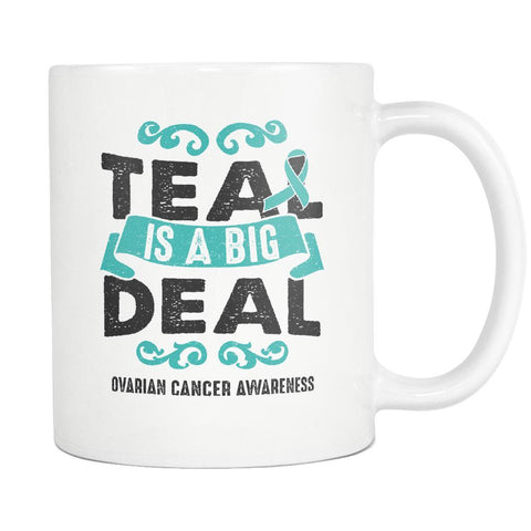 Teal Is A Big Deal Ovarian Cancer Awareness Gift White 11oz Coffee Mug-Drinkware-Ovarian Cancer Awareness White 11oz Coffee Mug-JoyHip.Com