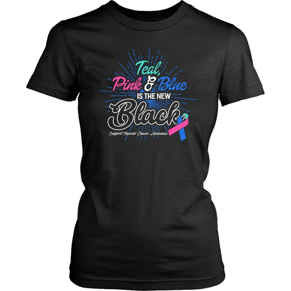 Teal Pink & Blue Is The New Black Support Thyroid Cancer Awareness Women TShirt-T-shirt-District Womens Shirt-Black-JoyHip.Com
