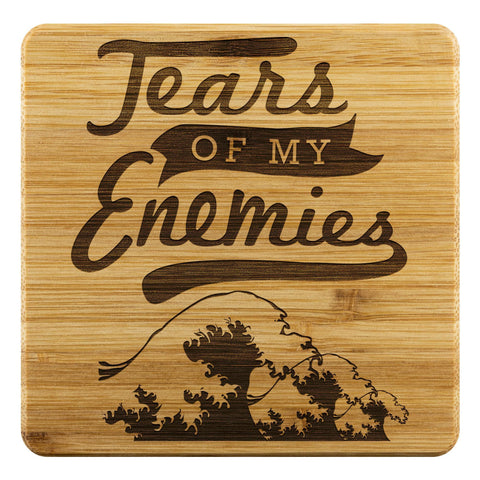 Tears Of My Enemies Funny Drink Coasters Set Snarky Humor Gag Gifts Idea Sarcasm-Coasters-Bamboo Coaster - 4pc-JoyHip.Com