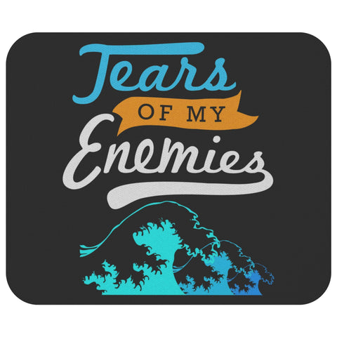 Tears Of My Enemies Mouse Pad Funny Humor Gift Ideas Unique Snarky Sarcasm-Mousepads-Black-JoyHip.Com
