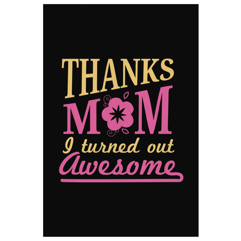 Thanks Mom I Turned Out Awesome Funny Cute Mother Day Canvas Wall Art Room Decor-Canvas Wall Art 2-8 x 12-JoyHip.Com