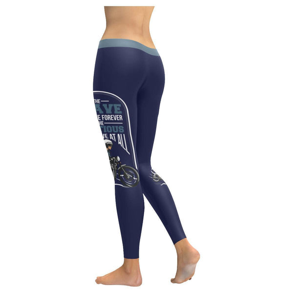 The Brave Dont Live Forever The Cautious Dont Live At All Biker Womens Leggings-JoyHip.Com