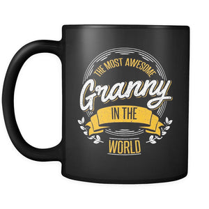 The Most Awesome Granny In The World Best Grandmother Gift Ideas Nana-Drinkware-Funny Grandma Gifts Black 11oz Ceramic Coffee Mug-JoyHip.Com