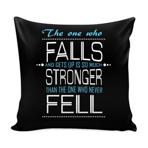 The One Who Falls And Gets Up Is So Much Stronger Than The One Who Never Fell Inspirational Motivational Quotes Decorative Throw Pillow Cases Cover(9 Colors)-Pillows-Black-JoyHip.Com