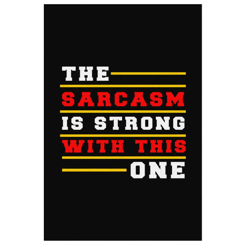 The Sarcasm Is Strong With This One Canvas Wall Art Room Decor Sarcastic Gift-Canvas Wall Art 2-8 x 12-JoyHip.Com