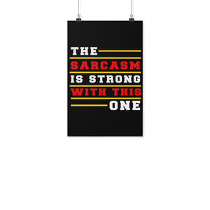 The Sarcasm Is Strong With This One Funny Poster Wall Art Room Decor Gift-Posters 2-11x17-JoyHip.Com