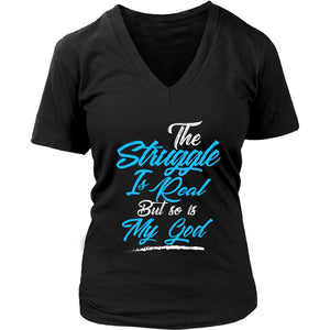 The Struggle Is Real But So Is My God Christian Bible Verse V-Neck T-Shirt Women-T-shirt-District Womens V-Neck-Black-JoyHip.Com