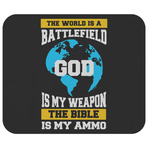 The World Is A Battlefield God Is My Weapon The Bible Is My Ammo Mouse Pad Unique-Mousepads-Black-JoyHip.Com