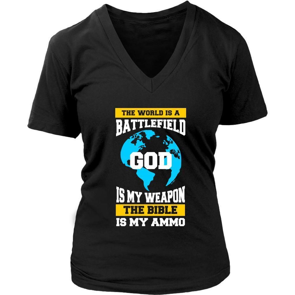 The World Is A Battlefield God Is My Weapon The Bible Is My Ammo VNeck TShirt-T-shirt-District Womens V-Neck-Black-JoyHip.Com