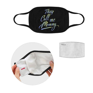 They Call Me Mommy Mothers Day Washable Reusable Face Mask With Filter Pocket-Face Mask-L-Black-JoyHip.Com
