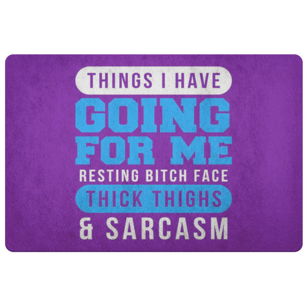 Things I Have Going For Me Resting Bitch Face Thick Thigh Sarcasm 18X26 Door Mat-Doormat-Purple-JoyHip.Com