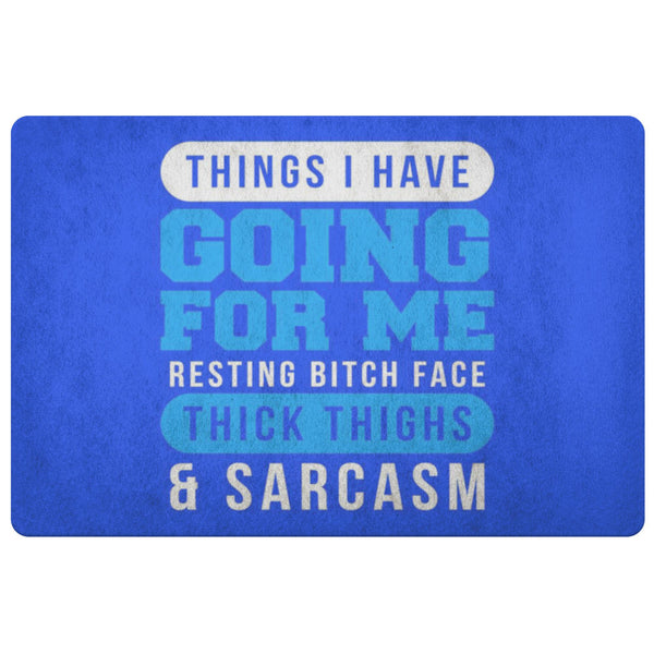 Things I Have Going For Me Resting Bitch Face Thick Thigh Sarcasm 18X26 Door Mat-Doormat-Royal Blue-JoyHip.Com