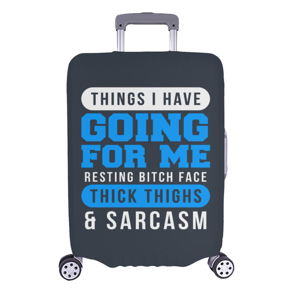 Things I Have Going For Me Resting Bitch Face Thick Thighs Sarcasm Luggage Cover-L-Grey-JoyHip.Com