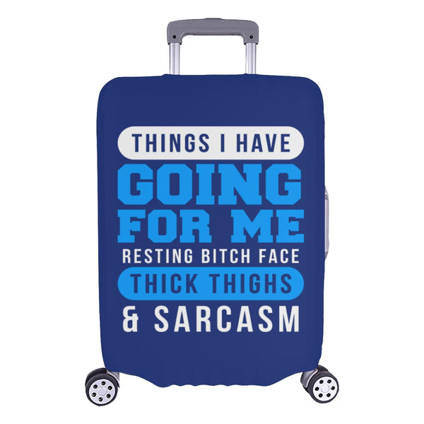 Things I Have Going For Me Resting Bitch Face Thick Thighs Sarcasm Luggage Cover-L-Navy-JoyHip.Com