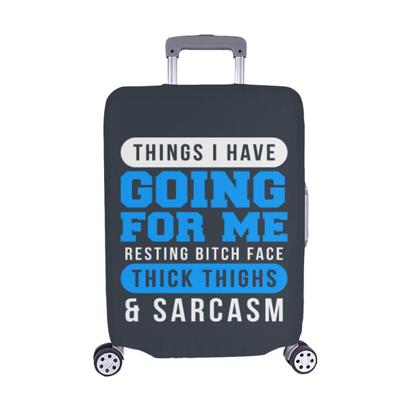 Things I Have Going For Me Resting Bitch Face Thick Thighs Sarcasm Luggage Cover-M-Grey-JoyHip.Com