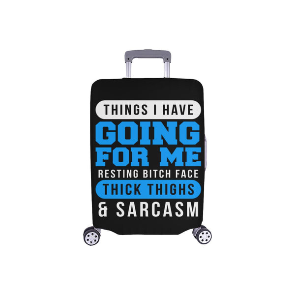 Things I Have Going For Me Resting Bitch Face Thick Thighs Sarcasm Luggage Cover-S-Black-JoyHip.Com