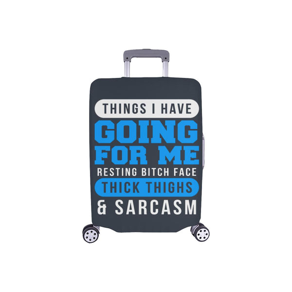Things I Have Going For Me Resting Bitch Face Thick Thighs Sarcasm Luggage Cover-S-Grey-JoyHip.Com