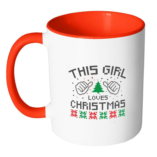 This Girl Loves Christmas Funny Ugly Christmas Holiday Sweater 11oz Accent Coffee Mug (7 Colors)-Drinkware-JoyHip.Com