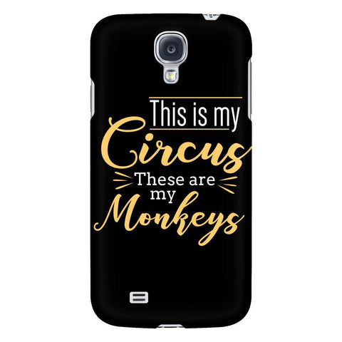 This Is My Circus These Are My Monkeys Funny Mom Gift iPhone6s/7/7s/8 Plus Case-Phone Cases-Galaxy S4-JoyHip.Com
