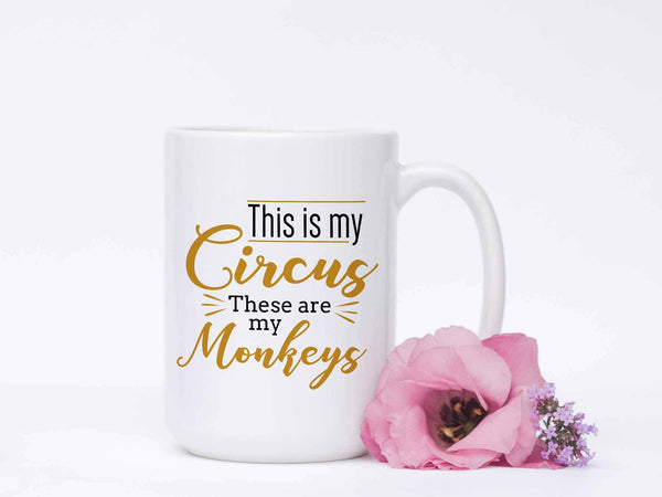 This Is My Circus These Are My Monkeys Funny Mother Gift Ideas 7Color Mug-Drinkware-JoyHip.Com