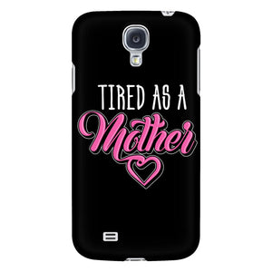 Tired As A Mother Awesome Cool Funny Mommy Gift Idea iPhone6/6s/7/7s/8 Plus Case-Phone Cases-Galaxy S4-JoyHip.Com