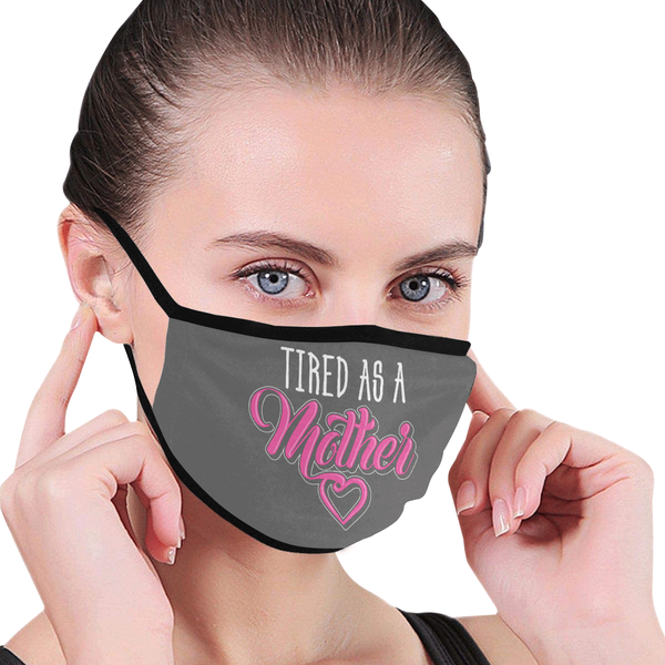 Tired As A Mother Gift Ideas Washable Reusable Face Mask With Filter Pocket-Face Mask-JoyHip.Com