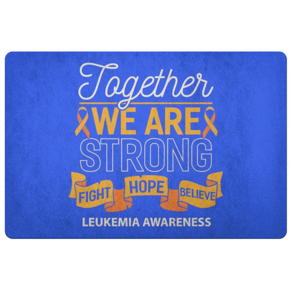 Together We Are Strong Fight Believe Leukemia Cancer 18X26 Thin Indoor DoorMat-Doormat-Royal Blue-JoyHip.Com