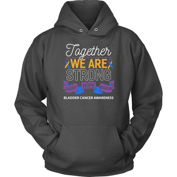 Together We Are Strong Fight Hope Believe Bladder Cancer Awareness Gift Hoodie-T-shirt-Unisex Hoodie-Grey-JoyHip.Com