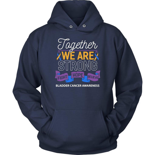Together We Are Strong Fight Hope Believe Bladder Cancer Awareness Gift Hoodie-T-shirt-Unisex Hoodie-Navy-JoyHip.Com