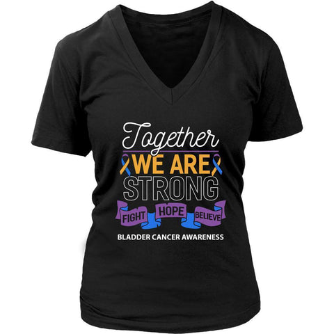 Together We Are Strong Fight Hope Believe Bladder Cancer Awareness VNeck TShirt-T-shirt-District Womens V-Neck-Black-JoyHip.Com