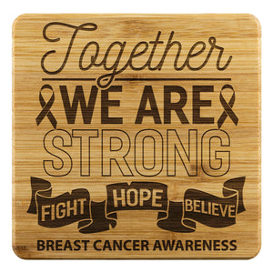 Together We Are Strong Fight Hope Believe Breast Cancer Drink Coasters Set Gifts-Coasters-Bamboo Coaster - 4pc-JoyHip.Com