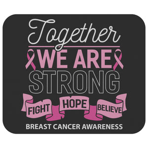 Together We Are Strong Fight Hope Believe Breast Cancer Gift Idea Cute Mouse Pad-Mousepads-Black-JoyHip.Com